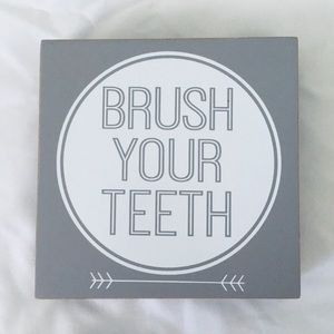 Other - Brush your teeth wooden wall hanging sign gray